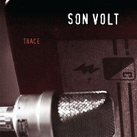 Son Volt – Trace (Remastered)