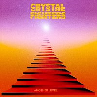 Crystal Fighters – Another Level