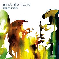 Dianne Reeves – Music For Lovers