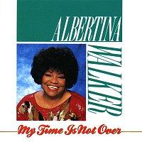 Albertina Walker – My Time Is Not Over