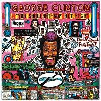 George Clinton – You Shouldn't-Nuf Bit Fish