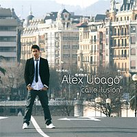 Alex Ubago – Calle ilusion