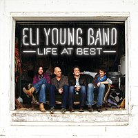 Eli Young Band – Life At Best