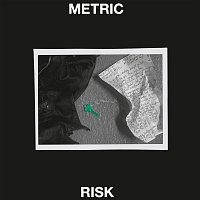 Metric – Risk (Radio Edit)
