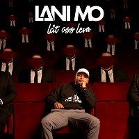 Lani Mo – Lat oss leva