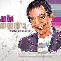 Joao Nogueira – Poder Da Criacao
