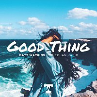 Matt Watkins, Meghan Kabir – Good Thing