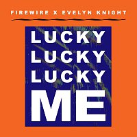 Evelyn Knight – Lucky Lucky Lucky Me [Firewire Vs. Evelyn Knight]