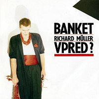 Richard Müller & Banket – Vpred?