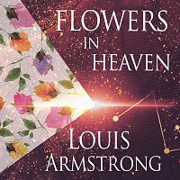 Louis Armstrong – Flowers In Heaven