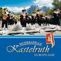 Musikkapelle Kastelruth – Durch's Jahr