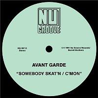 Avant Garde – Somebody Skat'n / C'Mon