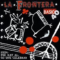 La Frontera – Siempre Hay Algo Que Celebrar