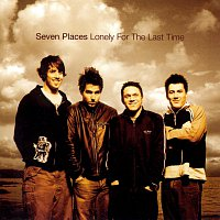 Seven Places – Lonely For The Last Time (Reissue) [Reissue]