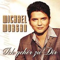 Michael Morgan – Ich gehor zu Dir
