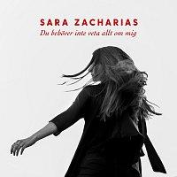 Sara Zacharias – Du behover inte veta allt om mig
