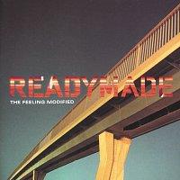 Readymade – The Feeling Modified