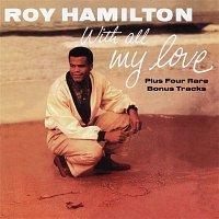 Roy Hamilton – With All My Love (Rare Bonus Tracks Version)