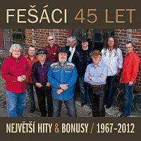 Fešáci – 45 let Největší hity & bonusy / 1967 - 2012
