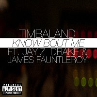 Timbaland, Jay-Z, Drake, James Fauntleroy – Know Bout Me