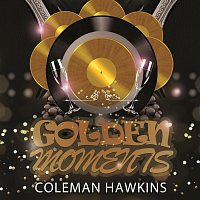 Coleman Hawkins – Golden Moments