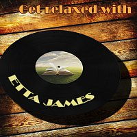 Etta James – Get Relaxed With