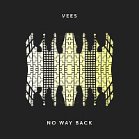 VEES – No Way Back