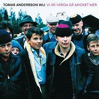 Tomas Andersson Wij – Vi ar varda sa mycket mer
