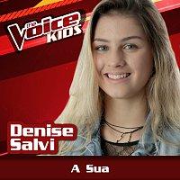 Denise Salvi – A Sua [Ao Vivo / The Voice Brasil Kids 2017]