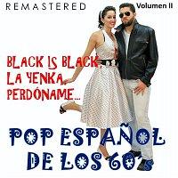 Los Bravos – Pop Espanol de los 60's, Vol. 2 - Black Is Black, La Yenka, Perdóname... (Remastered)