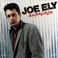 Joe Ely – Musta Notta Gotta Lotta