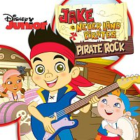 The Never Land Pirate Band – Jake and the Never Land Pirates: Pirate Rock (Original Motion Picture Soundtrack)