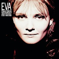 Eva Dahlgren – For Vantan
