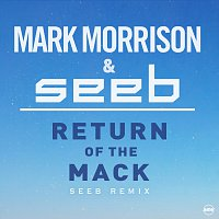 Mark Morrison, Seeb – Return Of The Mack [Seeb Remix]