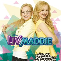 Dove Cameron – Liv and Maddie [Music from the TV Series]