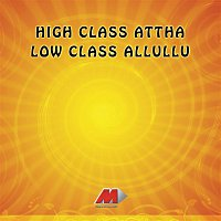 Vandemataram Srinivas, Mano, Swarnalatha – High Class A.Ttha Low Class Alluliu (Original Motion Picture Soundtrack)