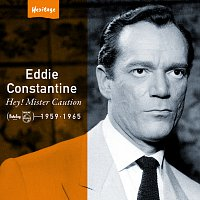 Eddie Constantine – Heritage - Hey! Mister Caution - Barclay / Philips (1959-1965)