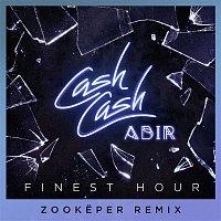 Cash Cash – Finest Hour (feat. Abir) [Zookeper Remix]