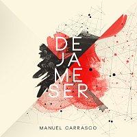 Manuel Carrasco – Déjame Ser