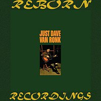 Dave Van Ronk – Just Dave Van Ronk (HD Remastered)