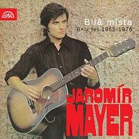 Jaromír Mayer – Bílá místa (8× z let 1965-1976)
