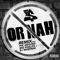 Ty Dolla $ign – Or Nah (feat. The Weeknd, Wiz Khalifa and DJ Mustard) [Remix]