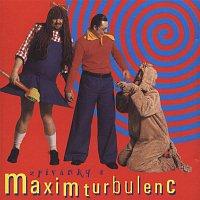 Maxim Turbulenc – Zpivanky s Maxim Turbulenc