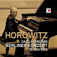 Vladimir Horowitz – Das legendare Berliner Konzert 18.Mai 1986