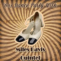 Miles Davis Quintet – '60s Dance Party With