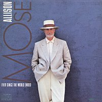 Mose Allison – Ever Since The World Ended