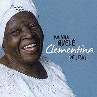 Clementina De Jesus – Rainha Quelé