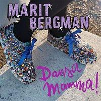 Marit Bergman – Dansa mamma!