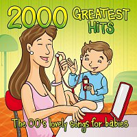 Lovely – 2000 Greatest Hits: The 00's Lovely Songs For Babies