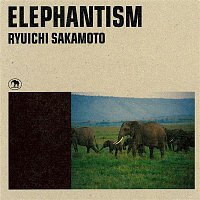 Ryuichi Sakamoto – ELEPHANTISM (Original Motion Picture Soundtrack)